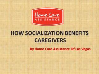 How Socialization Benefits Caregivers
