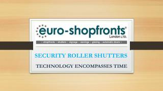 SECURITY ROLLER SHUTTERS TECHNOLOGY ENCOMPASSES TIME