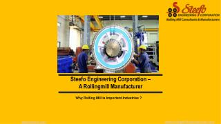 Most Trusted Rolling Mill Manufacturer, Exporter - Steefo