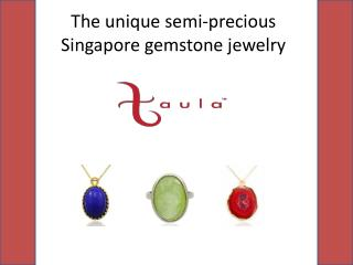 The Collection of Singapore gemstone jewelry
