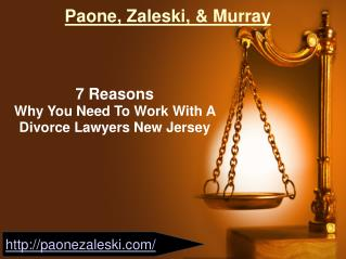 7 Reasons Why You Need To Work With A Divorce Lawyers New Jersey @ Paone, Zaleski, & Murray