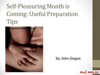 Self-Pleasuring Month is Coming: Useful Preparation Tips