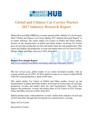 Global and Chinese Car Carrier Market 2017 Industry Research Report