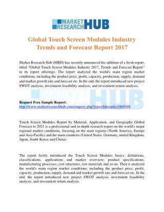 Global Touch Screen Modules Industry Trends and Forecast Report 2017- MRH