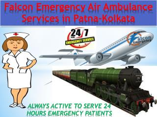 Falcon Emergency Air Ambulance from Patna – Best and Safe Medical Transport Kolkata