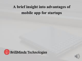 A brief insight into advantages of mobile app for startups