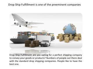Drop Ship Fulfillment is one of the preeminent companies