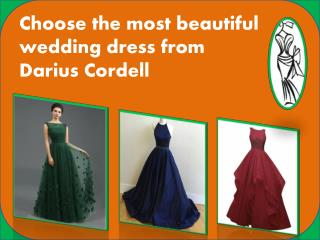 Purchase the Latest Dresses Designs from Darius Cordell