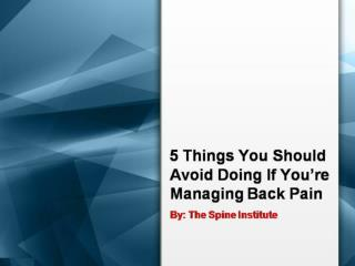 5 Things You Should Avoid Doing If You're Managing Back Pain