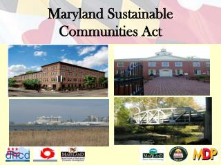 Maryland Sustainable  Communities Act