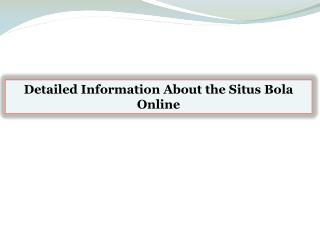 Detailed Information About the Situs Bola Online