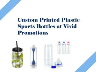 Custom Printed Plastic Sports Bottles at Vivid Promotions