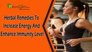 Herbal Remedies To Increase Energy And Enhance Immunity Level