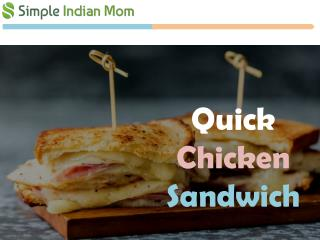 Healthy Food Recipes - Chicken Sandwich - Simple Indian Mom