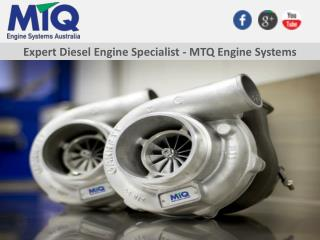 Expert Diesel Engine Specialist - MTQ Engine Systems