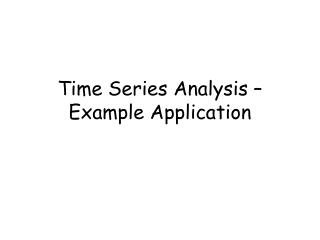 Time Series Analysis   Example Application