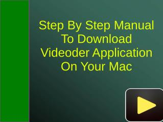 Step By Step Manual To Download Videoder Application On Your Mac