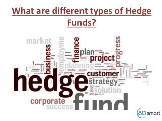 What are different types of Hedge Funds?