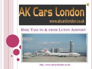 Looking For Hire Taxi Luton Airport?