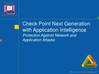 Check Point Next Generation with Application Intelligence Protection Against Network and Application Attacks