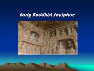 Early Buddhist Sculpture