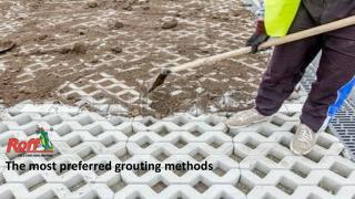 The most preferred grouting methods