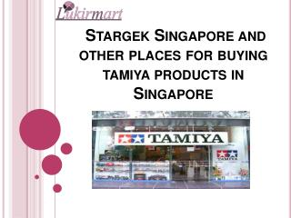 Stargek Singapore and other places for buying tamiya products in Singapore