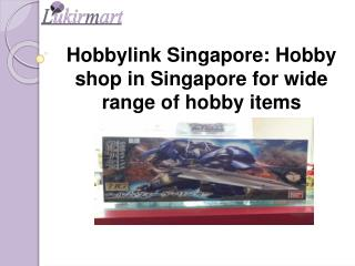 Hobbylink Singapore: Hobby shop in Singapore for wide range of hobby items