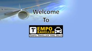 Tempo Traveller Hire in Delhi - India Tourist Places with Details