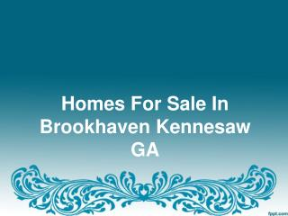Brookhaven Kennesaw GA Homes For Sale