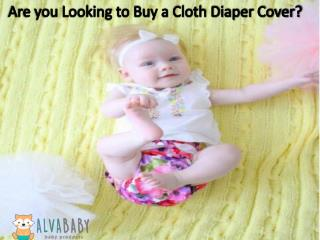 Are you Looking to Buy a Cloth Diaper Cover?