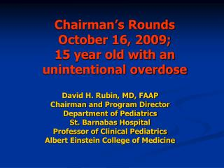 Chairman's Rounds           October 16, 2009; 15 year old with an unintentional overdose