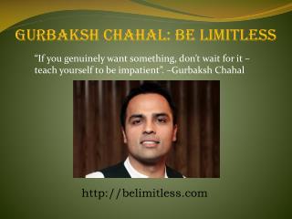 Gurbaksh Chahal Belimitless