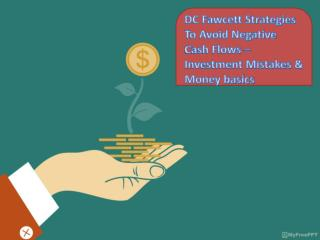 DC Fawcett Strategies To Avoid Negative Cash Flows  -  Investment Mistakes & Money basics