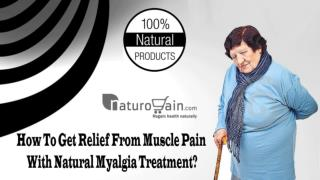 How To Get Relief From Muscle Pain With Natural Myalgia Treatment?