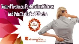 Natural Treatment For Shoulder Stiffness And Pain That Is Cost-Effective
