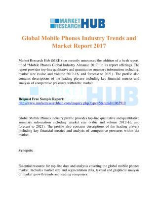 Global Mobile Phones Industry Trends and Market Report 2017