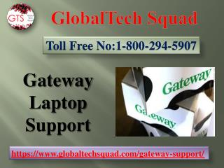 Gateway Laptop Support | Call 1 800-294-5907