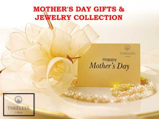 MOTHER'S DAY GIFTS & JEWELRY COLLECTION AT TIMELESS PEARL