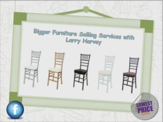 Bigger Furniture Selling Services with Larry Harvey