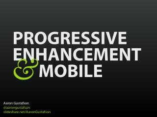 Progressive Enhancement & Mobile [Funka 2012]