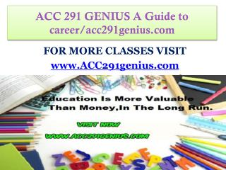 ACC 291 GENIUS A Guide to career/acc291genius.com