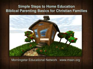 Simple Steps to Home Education Biblical Parenting Basics for Christian Families