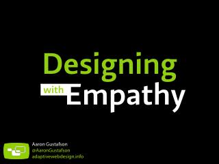 Designing with Empathy [From the Front 2013]