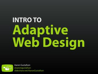 Intro to Adaptive Web Design [edUi 2013]