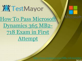 Microsoft MB2-718 Actual Exam Question Answers