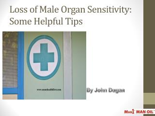 Loss of Male Organ Sensitivity: Some Helpful Tips