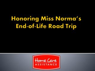Honoring Miss Norma's End-of-Life Road Trip