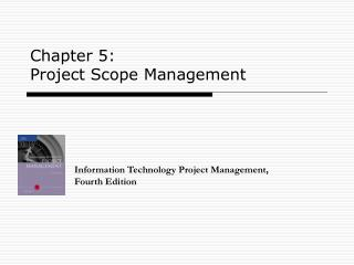 Chapter 5:  Project Scope Management