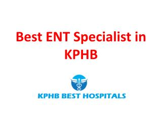ENT Specialists in KPHB, Hyderabad | ENT Doctor in KPHB